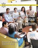 An Introduction to Group Work Practice 8th Edition