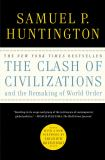 The Clash of Civilizations and the Remaking of World Order 0th Edition