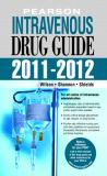 Pearson Intravenous Drug Guide 2011-2012 2nd Edition