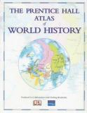 The Prentice Hall Atlas of World History 9780131539013