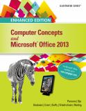 Computer Concepts and Microsoft® Office 2013 1st Edition