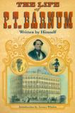 The Life of P. T. Barnum, Written by Himself 9780252069024