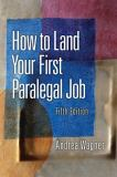 How to Land Your First Paralegal Job 5th Edition