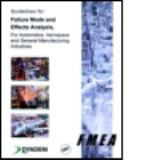 Guidelines for Failure Mode and Effects Analysis (FMEA), for Automotive, Aerospace, and General Manufacturing Industries 9780849319082