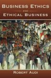 Business Ethics and Ethical Business 1st Edition