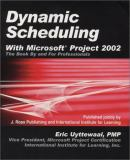 Dynamic Scheduling with Microsoft Project 2002 9781932159134