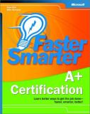 Faster Smarter A+ Certification 9780735619159