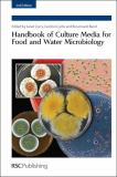 Handbook of Culture Media for Food and Water Microbiology 9781847559166