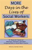 More Days in the Lives of Social Workers 1st Edition