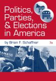 Politics, Parties, and Elections in America 7th Edition