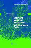 Nutrient-Induced Responses in Eukaryotic Cells 9783540209171