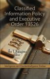 Classified Information Policy and Executive Order 13526 9781612099187