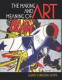 The Making and Meaning of Art 1st Edition