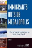 Immigrants Outside Megalopolis 9780739119198