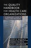 The Quality Handbook for Health Care Organizations