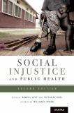 Social Injustice and Public Health 2nd Edition