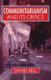 Communitarianism and Its Critics 9780198279228