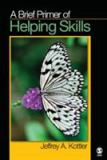 A Brief Primer of Helping Skills 1st Edition