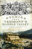 Stories from Vermont's Marble Valley