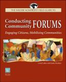 The Wilder Nonprofit Field Guide to Conducting Community Forums 9780940069312