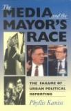 The Media and the Mayor's Race 9780253209320