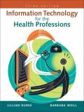 Information Technology for the Health Professions 9780131599338