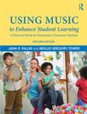 Using Music to Enhance Student Learning 2nd Edition
