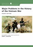 Major Problems in the History of the Vietnam War 4th Edition