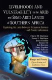 Livelihoods and Vulnerability in the Arid and Semi-Arid Lands of Southern Africa 9781608769407