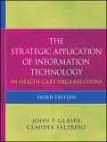 The Strategic Application of Information Technology in Health Care Organizations 3rd Edition