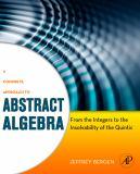 A Concrete Approach to Abstract Algebra 9780123749413