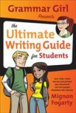 Grammar Girl Presents the Ultimate Writing Guide for Students 1st Edition