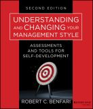 Understanding and Changing Your Management Style 2nd Edition