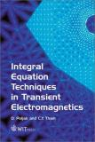 Integral Equation Techniques in Transient Electromagnetics 9781853129476