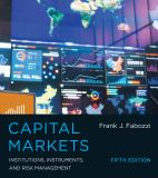 Capital Markets - Institutions, Instruments, and Risk Management 5e 9780262029483