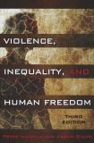 Violence, Inequality, and Human Freedom 3rd Edition
