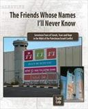 The Friends Whose Names I'll Never Know