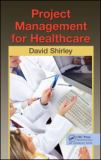 Project Management for Healthcare 9781439819531