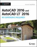 AutoCAD 2016 and AutoCAD LT 2016 1st Edition