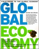 The Field Guide to the Global Economy 2nd Edition