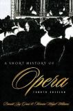 A Short History of Opera 4th Edition