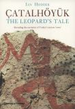 The Leopard's Tale - Revealing the Mysteries of Catalhoyuk