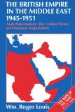 The British Empire in the Middle East, 1945-1951 9780198229605