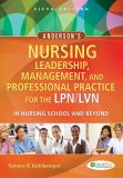 Anderson's Nursing Leadership, Management, and Professional Practice for the LPN/LVN in Nursing School and Beyond 5th Edition