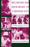 Sex, Death, and Hierarchy in a Chinese City