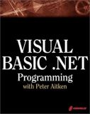 Visual Basic.Net Programming with Peter Aitken 9781576109618