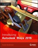 Introducing Autodesk Maya 2016 1st Edition