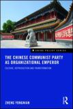 The Chinese Communist Party As Organizational Emperor 9780415559652