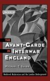 The Avant-Garde in Interwar England 9780195119664
