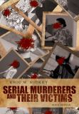 Serial Murderers and Their Victims 6th Edition